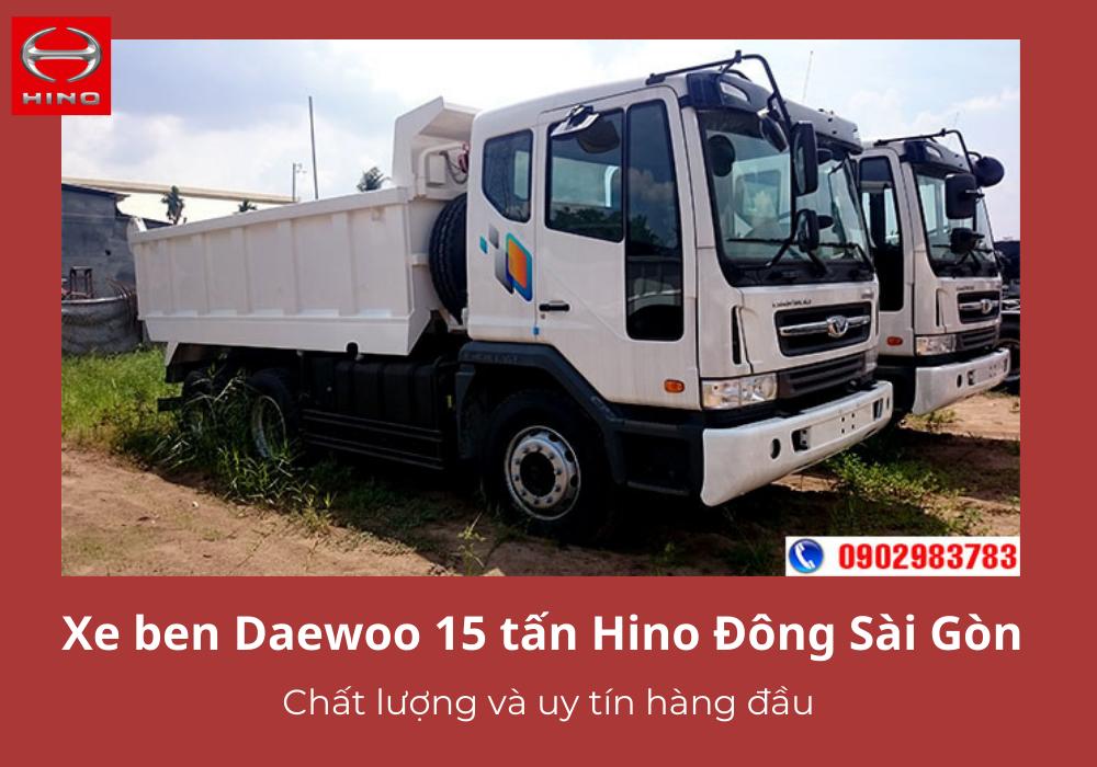 Xe ben Daewoo 15 tấn Hino Đông Sài Gòn cam kết chất lượng