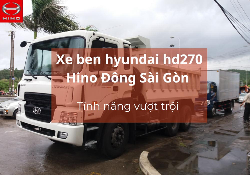 Xe ben hyundai hd270 Hino Đông Sài Gòn tính năng vượt trội