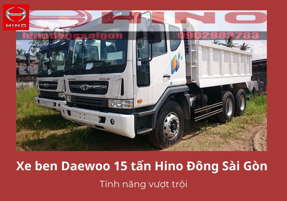 Xe ben Daewoo 15 tấn Hino Đông Sài Gòn tính năng vượt trội