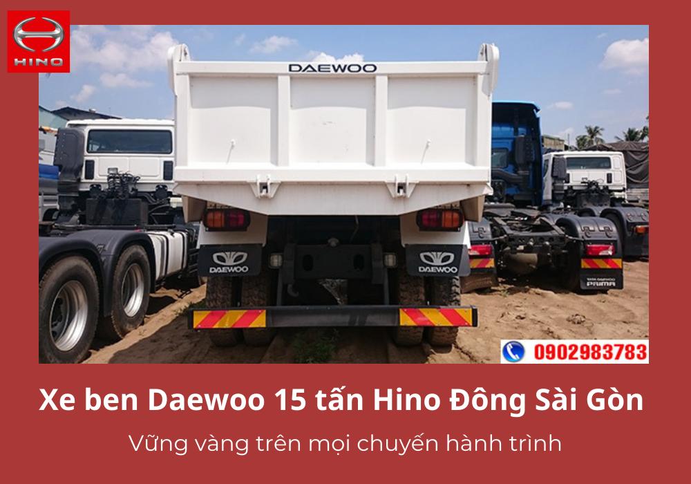 Xe ben Daewoo 15 tấn Hino Đông Sài Gòn an toàn trong mọi hành trình
